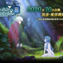 Is It Wrong to Try to Pick Up Girls in a Dungeon? III Delayed to October