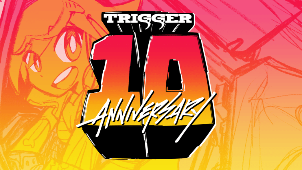 Studio TRIGGER turns 10! Here's why we love them.